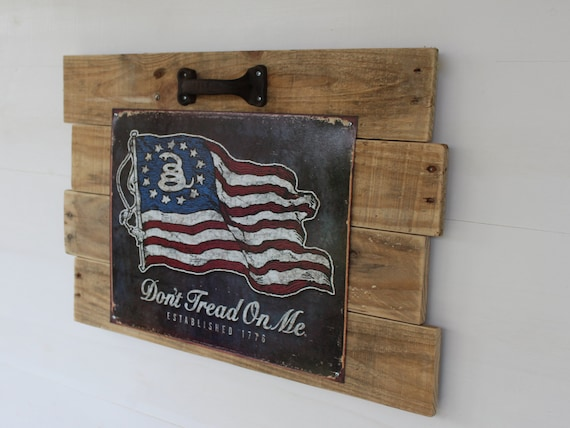 Reclaimed Wood Sign w/ Don't Tread on Me Tin Sign w/ Vintage American Flag & Cast Iron Gate Handle - Distressed, Rustic Country, Primitive