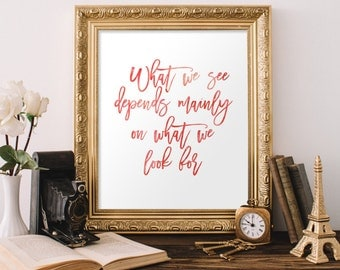Inspirational Wall Art What you see depends on what you look for Printable Quote Calligraphy Typography Dorm Wall Art Office Decor