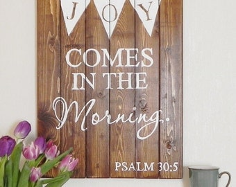 Joy Comes In the Morning, Hand Painted Wood Sign