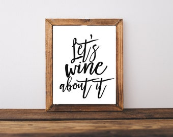 Typography Quote Print - Let's Wine About It Print - Wine Quote - Wine Lover - Kitchen Decor - Birthday Gift - Gift For Friend - Wine Gift