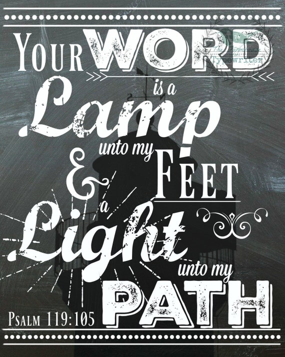 Psalm 119:105 Your Word 8 X 10 and 18 X 24 Instant Download Art