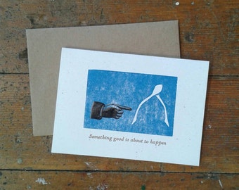 Something Good is About To Happen encouragement linocut letterpress card