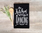Tea Towel - Chalkboard Tea Towel With Hang Tab Kitchen Towel Dish Towel This Kitchen is for Dancing Tea Towel Home Decor Black Tea Farmhouse