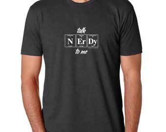 TALK NERDY To ME Periodic Table Shirt by Periodically Inspired - Gift For Scientist (Charcoal Gray)