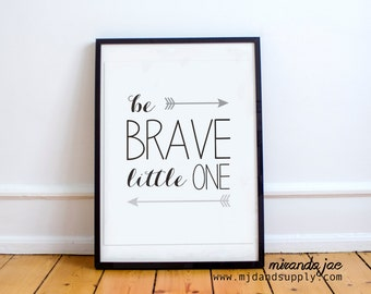 Celebrity Mother's Day Gifting The Artisan Group - Be Brave Little One, Arrow Nursery, Arrow Baby Shower - Print by Miranda Jae