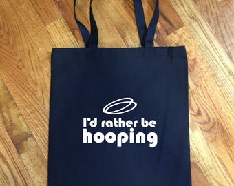 I'd Rather Be Hooping - Tote Bag
