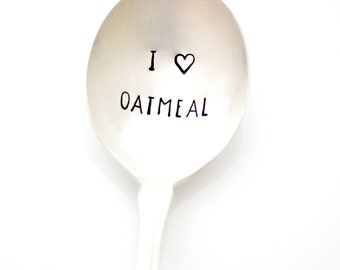 I Love Oatmeal Spoon. Stamped spoon for oatmeal lovers by Milk & Honey ®