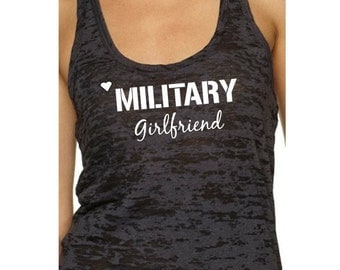 Military girlfriend. Military. Girlfriend. Tank top. Military tank tops. Army. Air Force. Marines. Navy. Military clothing.