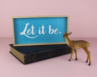 Hand Painted Let It Be Beetles Quote