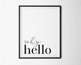 Why hello poster, Why Hello Print, Hello printable, Why hello art, Hello print, Why hello printable, Hello poster, Why hello wall art