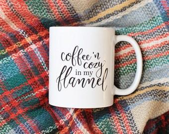 Coffee and Cozy in My Flannel Coffee Mug, Fall Quote Mug, Ceramic Mug, Calligraphy Mug