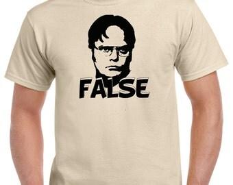 Dwight Schrute False Shirt - Funny Dwight Shcrute TV Show Shirt - Dwight Schrute The Office TV Show