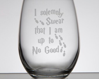 I Solemnly Swear That I Am Up To No Good Harry Potter Etched Stemless Wine Glass