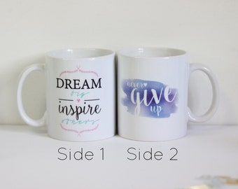 11oz Coffee Mug | 2-Sided Design ~ Dream Big & Never Give Up