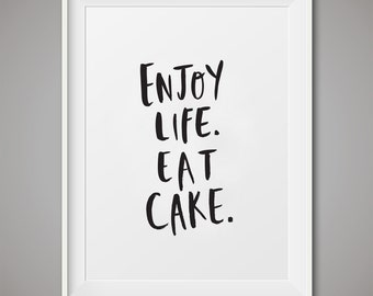 "Printable Art, ""Enjoy Life Eat Cake"", Wall art Printable, Instant Download"