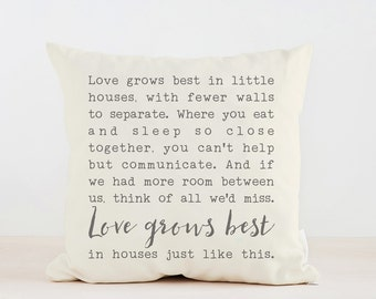 Love grows best in little houses Throw Pillow, Home decor, Wedding Gift, Housewarming, New Home