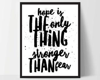 Hope is Stronger Than Fear, Art Print, Quote, Inspirational Print Decor, Digital Art Print, Office Print, 8x10, 12x16, White