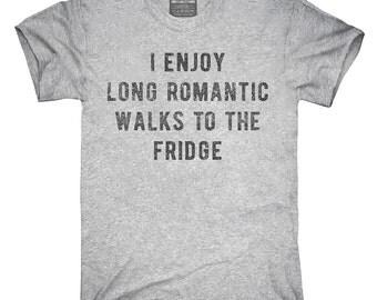 I Enjoy Long Romantic Walks To The Fridge T-Shirt, Hoodie, Tank Top, Gifts