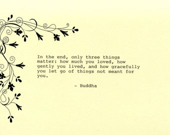 Buddha Quote Made on Typewriter  Art Quote Wall Art - In the end only three things matter how much you loved how gently you lived...