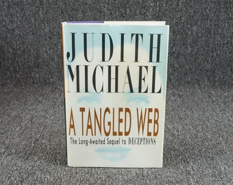 A Tangled Web (Sequal To Deceptions) By Judith Michael C. 1994