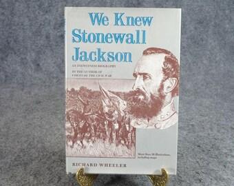 We Knew Stonewall Jackson By Richard Wheeler C. 1977.