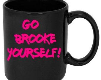 Go Brooke Yourself! Mug from One Tree Hill