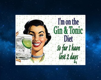 I'm On The Gin and Tonic Diet Fridge Magnet. Funny, Retro Humour