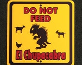 Chupacabra 12 inch by 12 inch Yellow or White Outdoor/Indoor Warning Sign