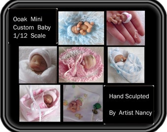 OOAK Miniature Realistic Full Sculpt 1/12 Scale Hand Sculpted Baby CUSTOM Art Doll   * Made To Order *     *Sale Price *     By Artist Nancy