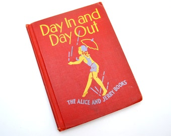 Vintage School Book, Day In and Day Out, The Alice and Jerry Books, Adorable Children's Early Reader, 1941