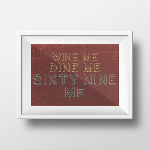 Wine me dine me 69me original art print poster wall art for Wine and dine wall art