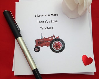 I Love You More Than You Love Tractors Card, Card For Farmers Wife , Farmers Card, Farm Items, Card For All Occasions, Birthday Card