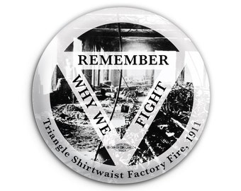 Triangle Shirtwaist Factory Fire 1911 Labor Union Women's Worker's Rights History Pinback Button // Pin // Badge