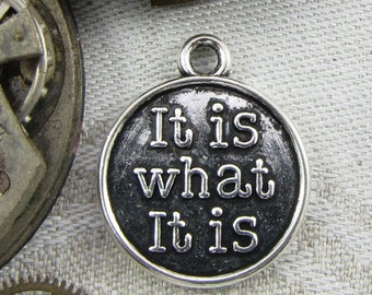 1 or 10, It Is What It Is, Word Charm, Word Pendant, Inspirational Charm, Charm Bracelet, Acceptance, Acceptance Charm, CAU025