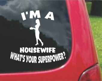 Set (2 Pieces) I'm a HOUSEWIFE  What's Your Superpower? Sticker Decals 20 Colors To Choose From.  U.S.A Free Shipping