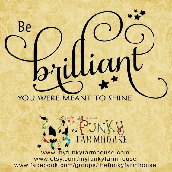 SVG & PNG - Be brilliant ...you were meant to shine!