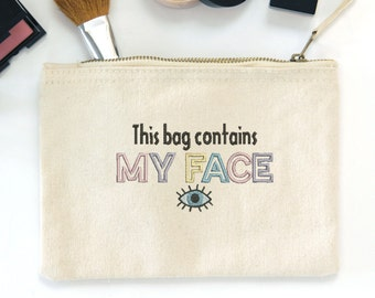 Embroidered 'This bag contains my face' Make Up Bag
