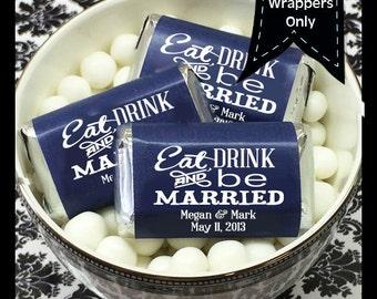 Eat Drink & Be Married Hershey's Mini's Chocolate Wrappers, Eat Drink and Be Married Mini Wrappers, Mini Hershey Wrappers, Wedding Decor