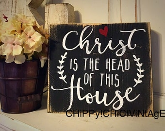 Christ Is The Head Of Our House, Wood Sign, Inspirational Sign, Christian Sign, Shelf Sitter,