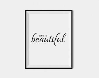 Digital Download Art,  Inspirational Quote Print, Quote Wall Art Print,  Inspirational Typography Life Is Beautiful,  Motivational Art Print