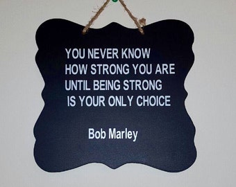 Bob Marley Quote Sign