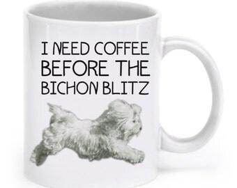 Bichon frise gifts - Funny bichon frise mug - I need coffee before the bichon blitz