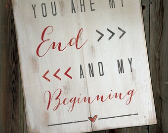 "You Are My End and My Beginning Distressed Wooden Sign 18"" x 22"""
