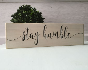 Stay humble sign, wooden sign, wood sign, custom sign, custom wood sign, stay humble,  inspirational sign, home decor, humble sign
