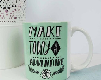 Make Today An Adventure Mug