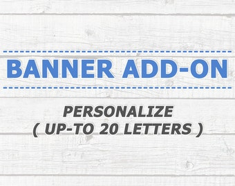 Banner Additions - 20 Letters - Any Banner