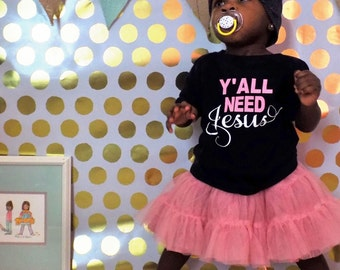 Yall Need Jesus Toddler Tee, baby shirt funny christian love gold