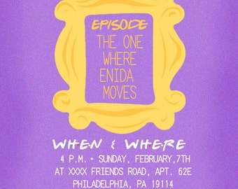 Friends TV Show Theme House Warming Party Invitation, Digital or Printed