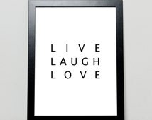 Live, Laugh, Love, Black and White, Nursery Art, Wall Art, Poster, Print, Home Decor, Typography, Inspirational Quote