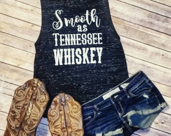 Smooth as Tennessee Whiskey - Flowy Scoop Muscle Shirt - Multiple Colors